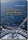 Capa do livro Sequestro do Santa Maria, O, Ludenbergue Góes