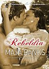 Capa do livro Rebeldia - Harlequin Rainhas do Romance 91, Maya Banks