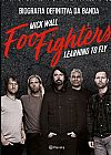 Capa do livro Foo Fighters: Learning to Fly - Biografia Definitiva da Banda, Mick Wall