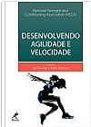 Capa do livro Desenvolvendo Agilidade e Velocidade, National Strength and Conditioning Association (NSCA)