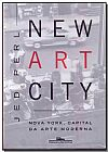 Capa do livro NEW ART CITY, jed perl PERL