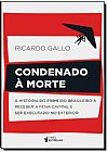Capa do livro Condenado À Morte, Ricardo Gallo