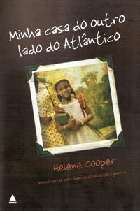 Capa do livro Minha Casa do Outro Lado do Atlântico - Memórias de uma Família Dividida pela Guerra, Helene Cooper