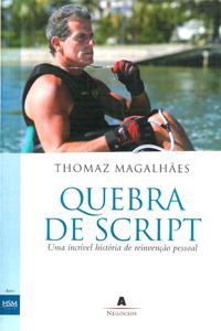 Capa do livro Quebra de Script - Uma Incrível História de Reinvenção Pessoal, Thomaz Magalhães
