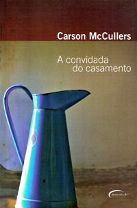 Capa do livro A Convidada do Casamento, Carson McCullers