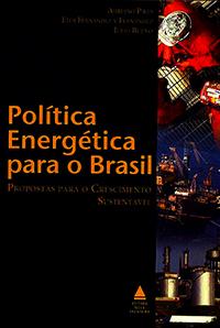 Capa do livro Política Energética para o Brasil - Propostas para o Crescimento Sustentável, Vários Autores