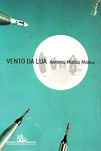 Capa do livro Vento da Lua, Antonio Muñoz Molina