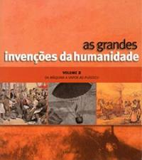 Capa do livro As Grandes Invenções da Humanidade Vol. 2 - Da Máquina a Vapor ao Plástico, Michel Rival