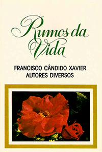 Capa do livro Rumos da Vida ( Chico Xavier ), Francisco Cândido Xavier