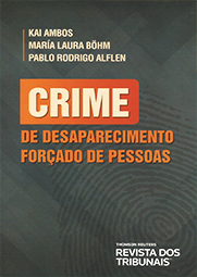 Capa do livro Crime de Desaparecimento Forçado de Pessoas, Kai Ambos, María Laura Bohm, Pablo Rodrigo Alflen