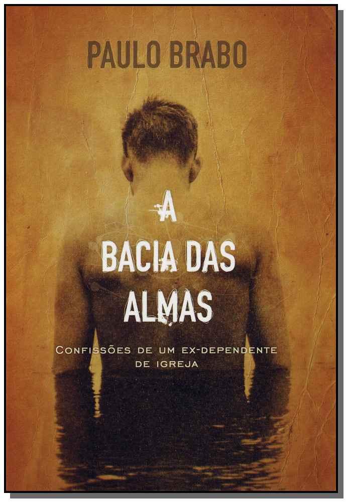Capa do livro A Bacia das Almas, Paulo Brabo