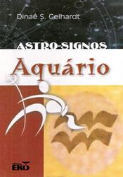 Capa do livro Astro-Signos - Aquário, Dinaê S. Gelhardt
