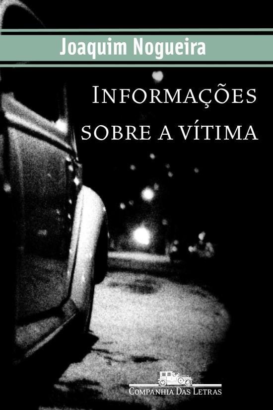 Capa do livro Informações Sobre a Vítima, Joaquim Nogueira
