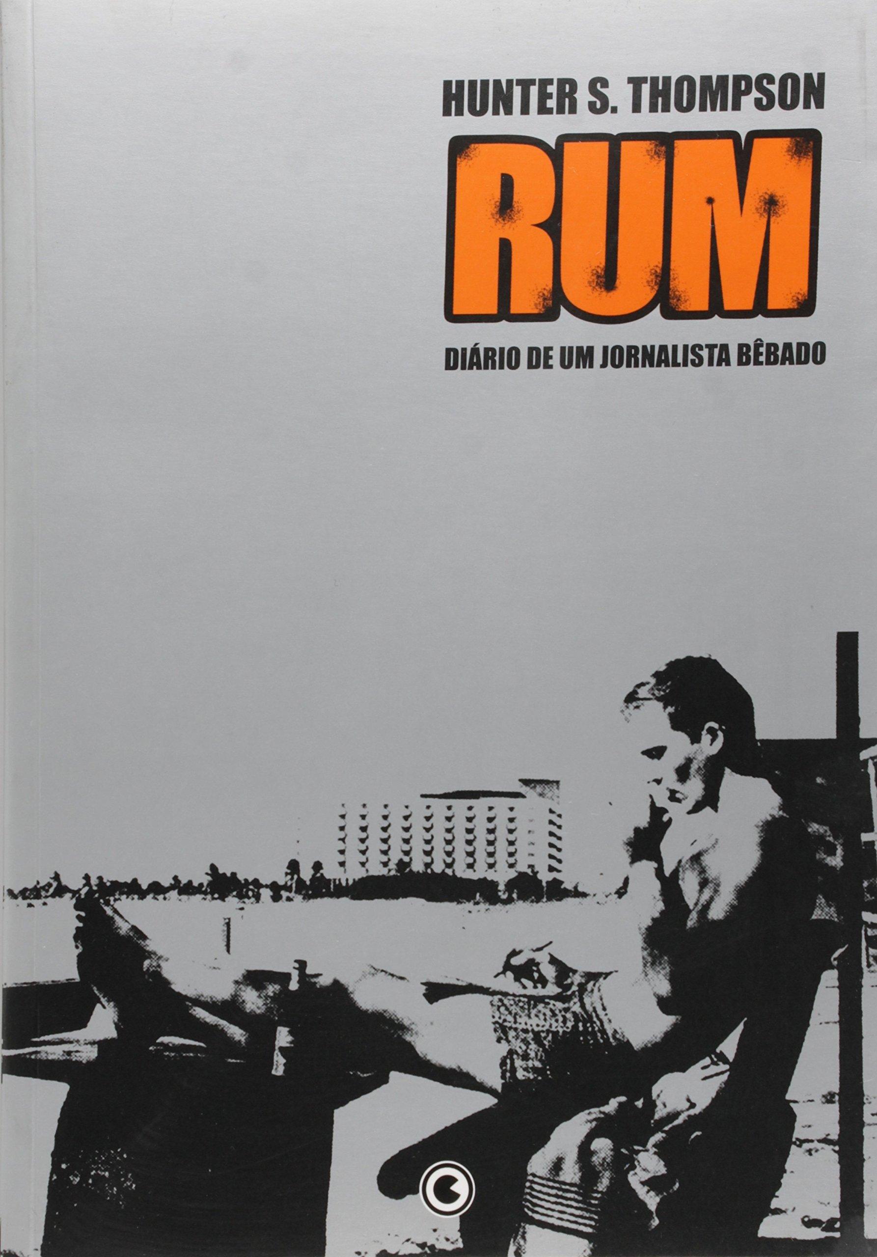 Capa do livro Rum - Diário de um Jornalista Bêbado, Hunter S. Thompson