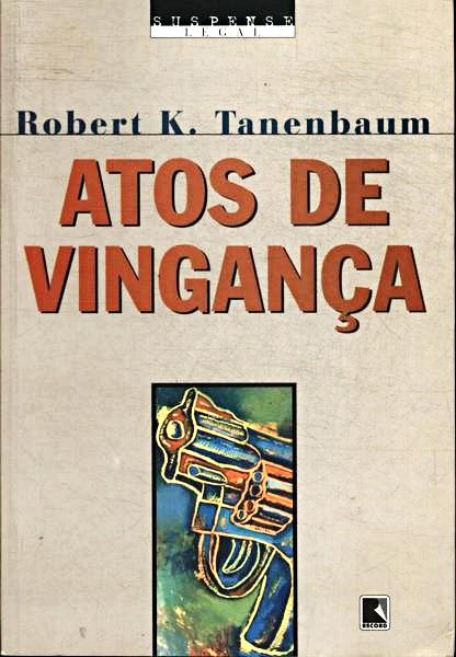 Capa do livro Atos de Vingança, Robert K. Tanenbaum