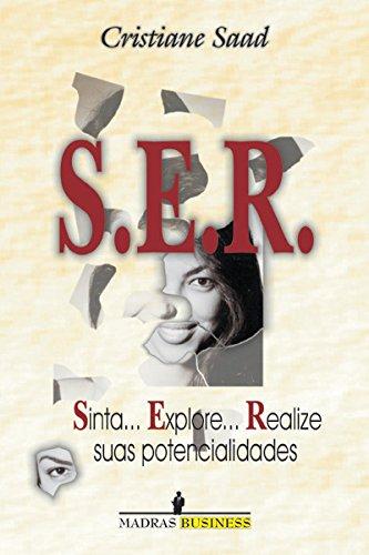 Capa do livro S.E.R.. Sinta... Explore... Realize Suas Potencialidades, Cristiane Saad