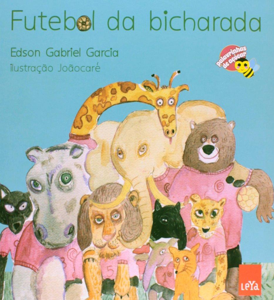 Capa do livro Futebol da Bicharada, Edson Gabriel Garcia