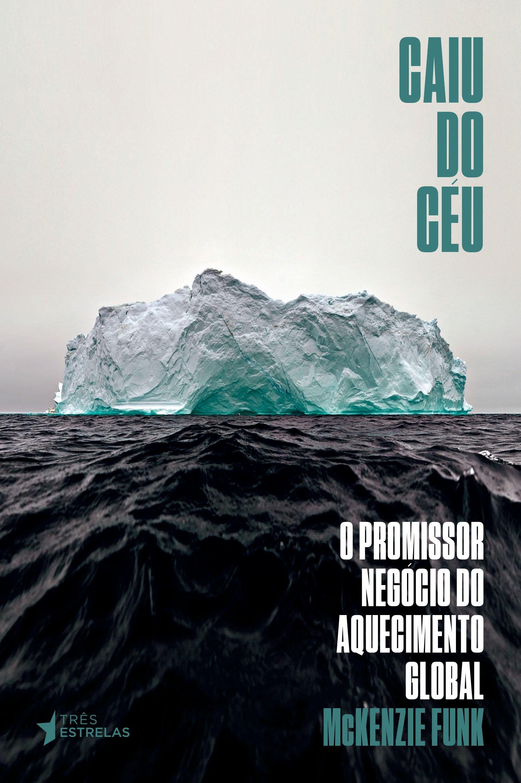 Capa do livro Caiu do Céu, Mckenzie Funk, Pedro Sette-Câmara