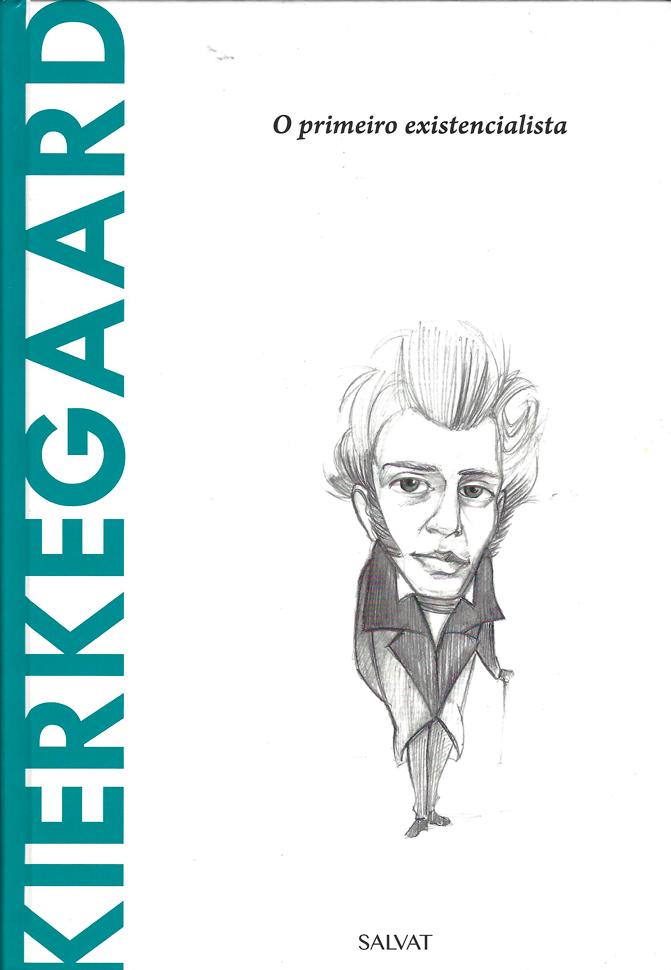 Capa do livro Kierkegaard - O primeiro existencialista, Joan Solé