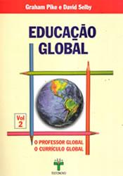 Capa do livro Educação Global vol. 02 - O Professor Global o Currículo Global, Graham Pike
