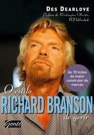 Capa do livro O Estilo Richard Branson de Gerir - As 10 Lições do Maior Construtor de Marcas, Des Dearlove