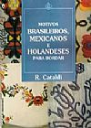 Capa do livro Motivos Brasileiros, Mexicanos e Holandeses para Bordar, R. Cataldi