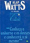 Capa do livro Conheça o Universo e Os Deuses e Conhecerá a Si Mesmo, Alan Watts