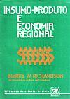 Capa do livro Insumo-Produto e Economia Regional, Harry W. Richardson