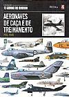 Capa do livro Col. Armas de Guerra - Vol. 04 - Aeronaves de Caça e de Treinamento, Abril
