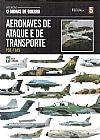 Capa do livro Col. Armas de Guerra - Vol. 05 - Aeronaves de Ataque e de Transporte, Abril