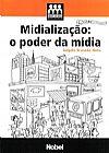 Capa do livro Midialização: O Poder da Mídia, Angelo Franzão Neto