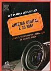 Capa do livro Cinema Digital e 35mm - Técnicas, Equipamentos e Instalação de Salas de Cinema, Luiz Gonzaga Assis de Luca