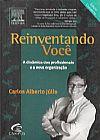 Capa do livro Reinventando Você - A Dinâmica dos Profissionais e A Nova Organização, Carlos Alberto Júlio
