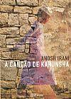 Capa do livro A Canção de Kahunsha, Anosh Irani