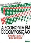 Capa do livro A Economia Em Decomposição - Ensaio Sobre A Hiperinflação, Vários Autores