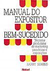 Capa do livro Manual do Expositor Bem-Sucedido - Técnica Produtivas de Marketing Para Feiras e Exposições, Barry Siskind