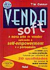Capa do livro Venda Soft - A Nova Arte de Vender Aplicando O Self-Empowerment e a Persuasão, Tim Connor