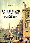 Capa do livro IL Piccolo Manuale Delle Frasi Fatte della Lingua Italiana (Língua Italiana), Dimitrj Zen