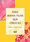 Capa do livro Para Minha Filha que Cresceu, Lidia María Riba