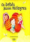 Capa do livro Os Bebês Fazem Milagres, Enriqueta Naón Roca