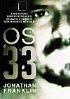 Capa do livro Os 33 - A Milagrosa Sobrevivência e o Dramático Resgate dos Mineiros no Chile, Jonathan Franklin