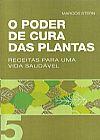 Capa do livro O Poder de Cura das Plantas 5 - Receitas para uma Vida Saudável, Marcos Stern