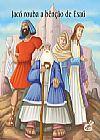 Capa do livro Jacó Rouba a Benção de Esaú - Col. As Mais Famosas Histórias da Bíblia, Cedic