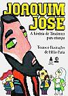 Capa do livro Joaquim José - A História de Tiradentes para Crianças, Hélio Faria