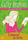 Capa do livro Começar de Novo - Série Cinnamon Girl, Cathy Hopkins