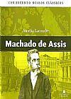 Capa do livro Machado de Assis - Col. Conhecendo Nossos Clássicos, Amélia Lacombe