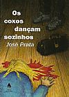 Capa do livro Os Coxos Dançam Sozinhos, José Prata