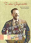 Capa do livro O Repórter do Outro Mundo, Zibia Gasparetto