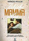 Capa do livro Iídiche Mamma Mia - Diferenças e Semelhanças entre Mães Judias e Italianas, Marcio Pitliuk