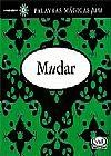 Capa do livro Mudar - Col. Palavras Mágicas - Livro presente, (formato de bolso), Raquel Cané